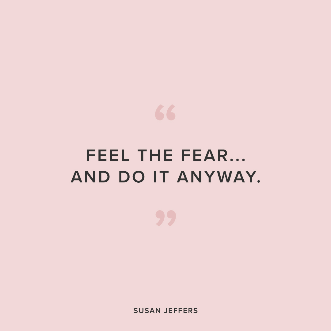 feel the fear and do it anyway - mantras to help you succeed